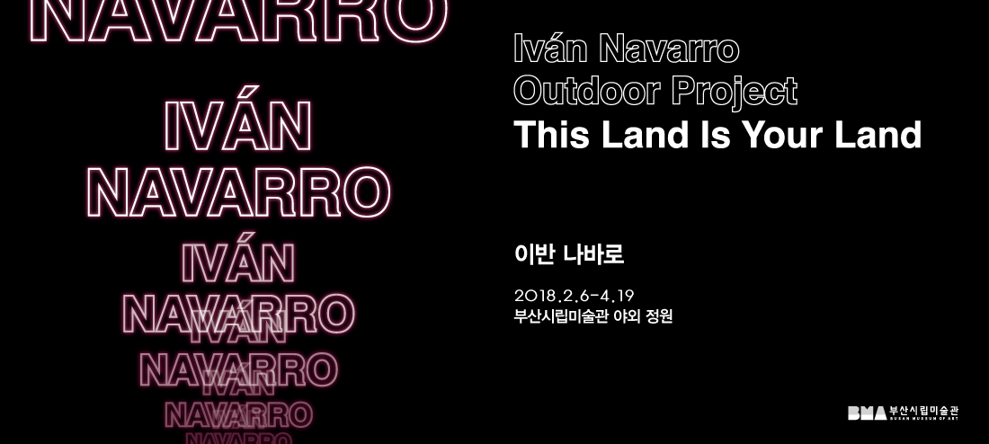 Ivan Navarro Outdoor Project This Land Is Your Land